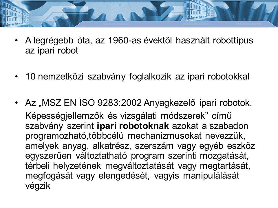 A legrégebb óta, az 1960-as évektől használt robottípus az ipari robot