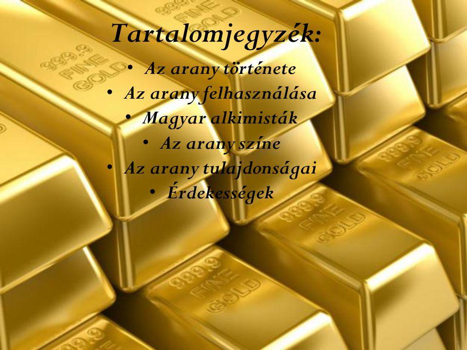 Az arany felhasználása Az arany tulajdonságai