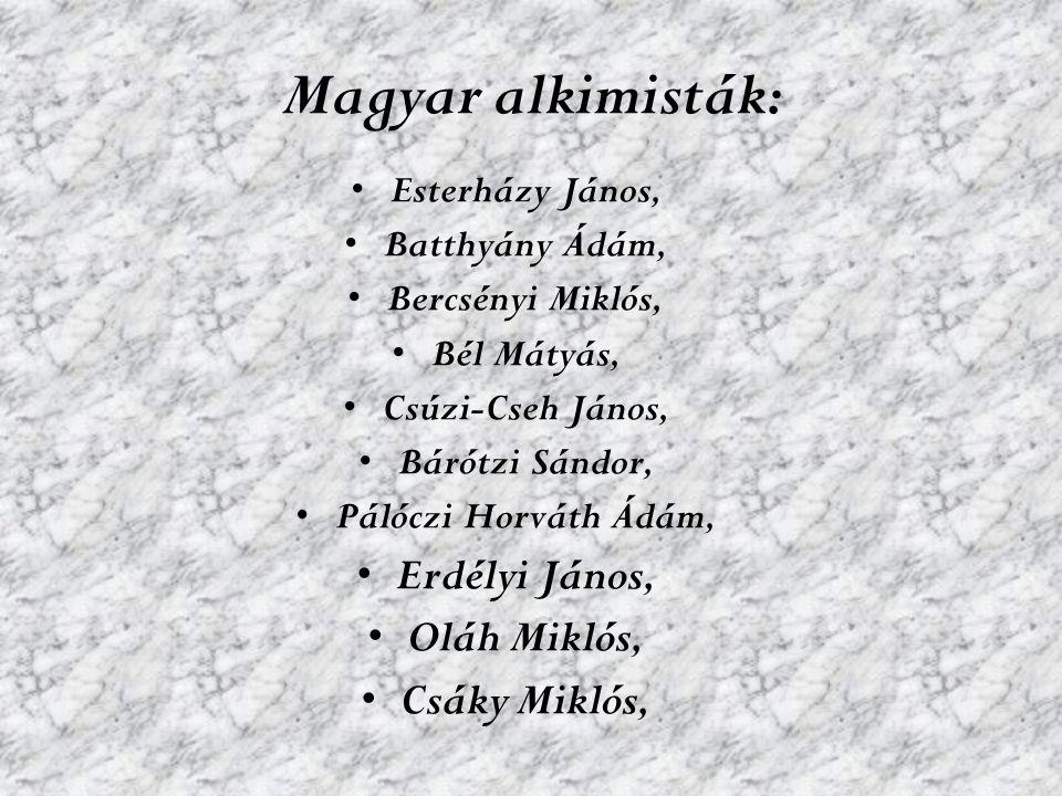 Magyar alkimisták: Erdélyi János, Oláh Miklós, Csáky Miklós,