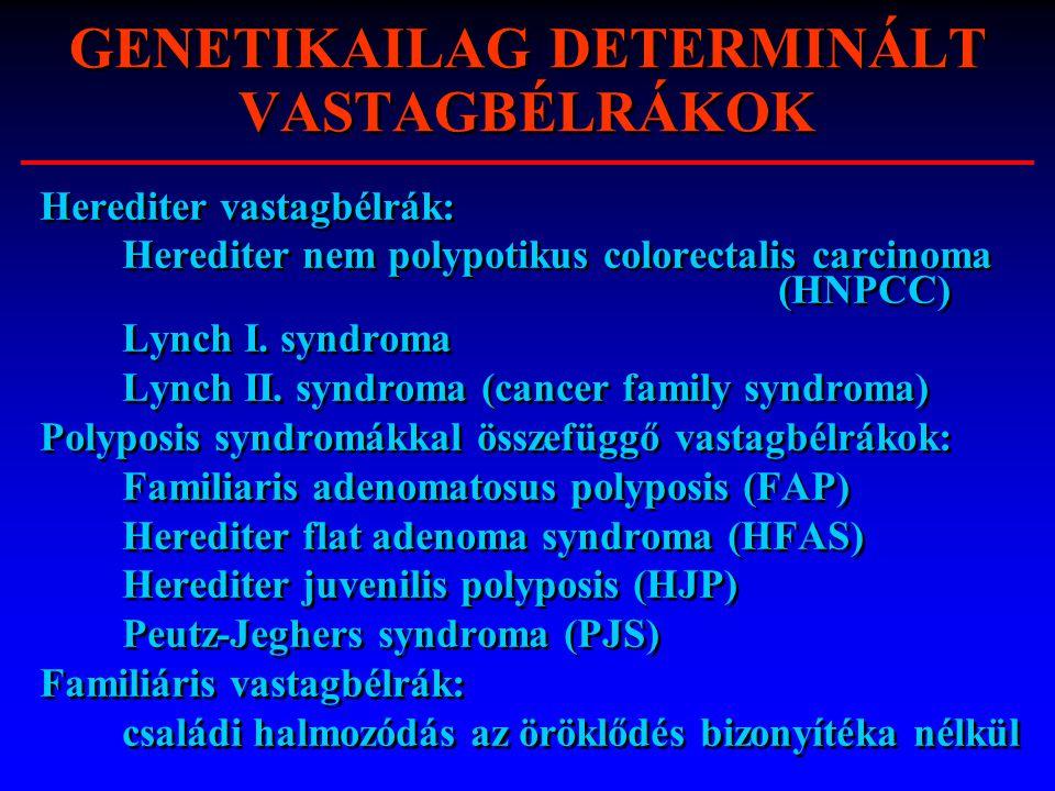 GENETIKAILAG DETERMINÁLT VASTAGBÉLRÁKOK