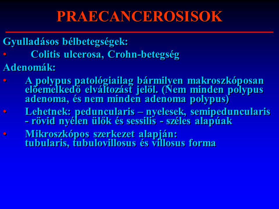 PRAECANCEROSISOK Gyulladásos bélbetegségek: