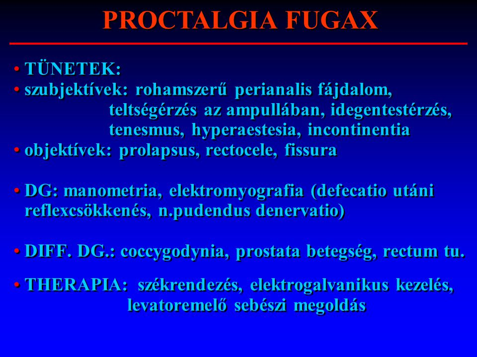 PROCTALGIA FUGAX TÜNETEK: