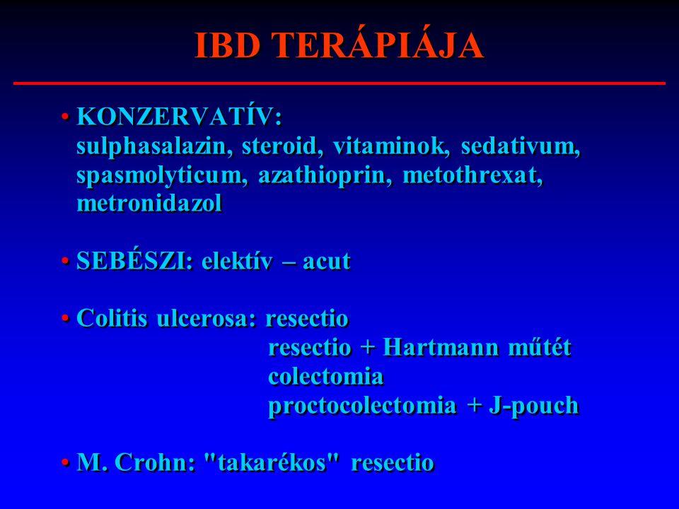IBD TERÁPIÁJA KONZERVATÍV: sulphasalazin, steroid, vitaminok, sedativum, spasmolyticum, azathioprin, metothrexat, metronidazol.