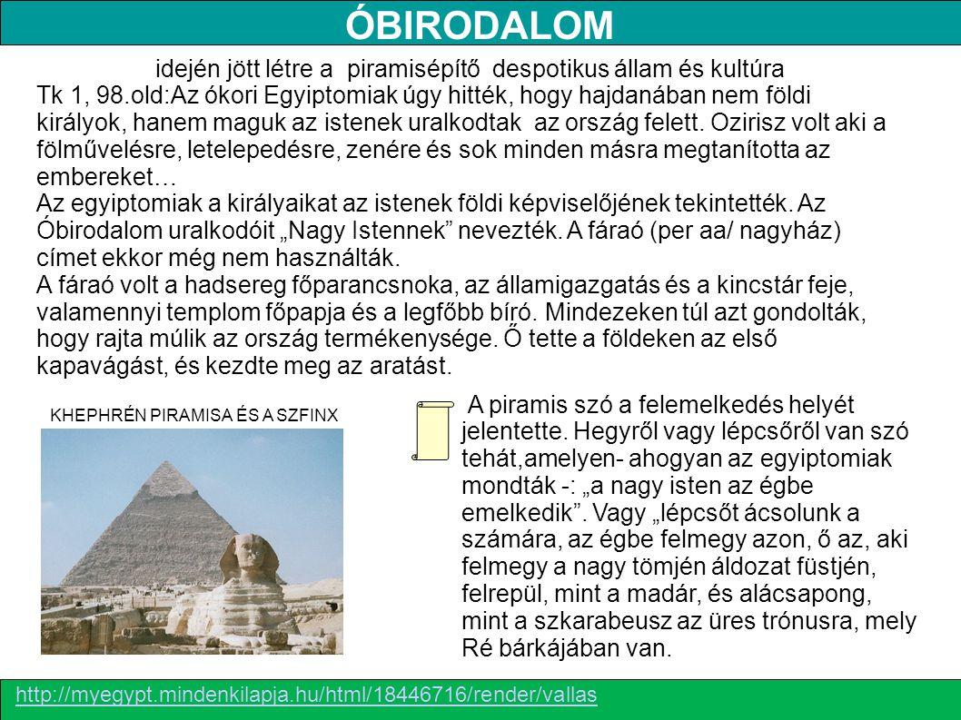 idején jött létre a piramisépítő despotikus állam és kultúra