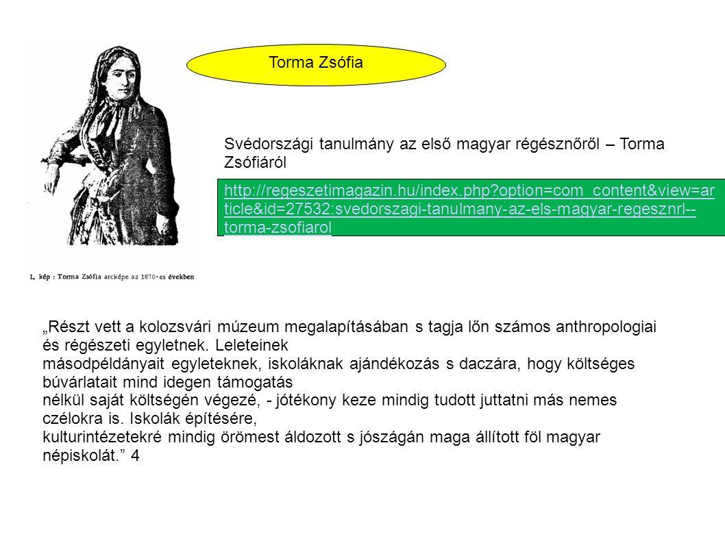 Torma Zsófia Svédországi tanulmány az első magyar régésznőről – Torma Zsófiáról.