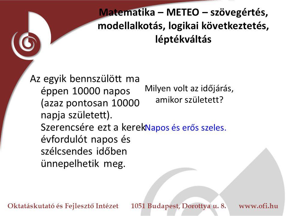 Matematika – METEO – szövegértés, modellalkotás, logikai következtetés, léptékváltás