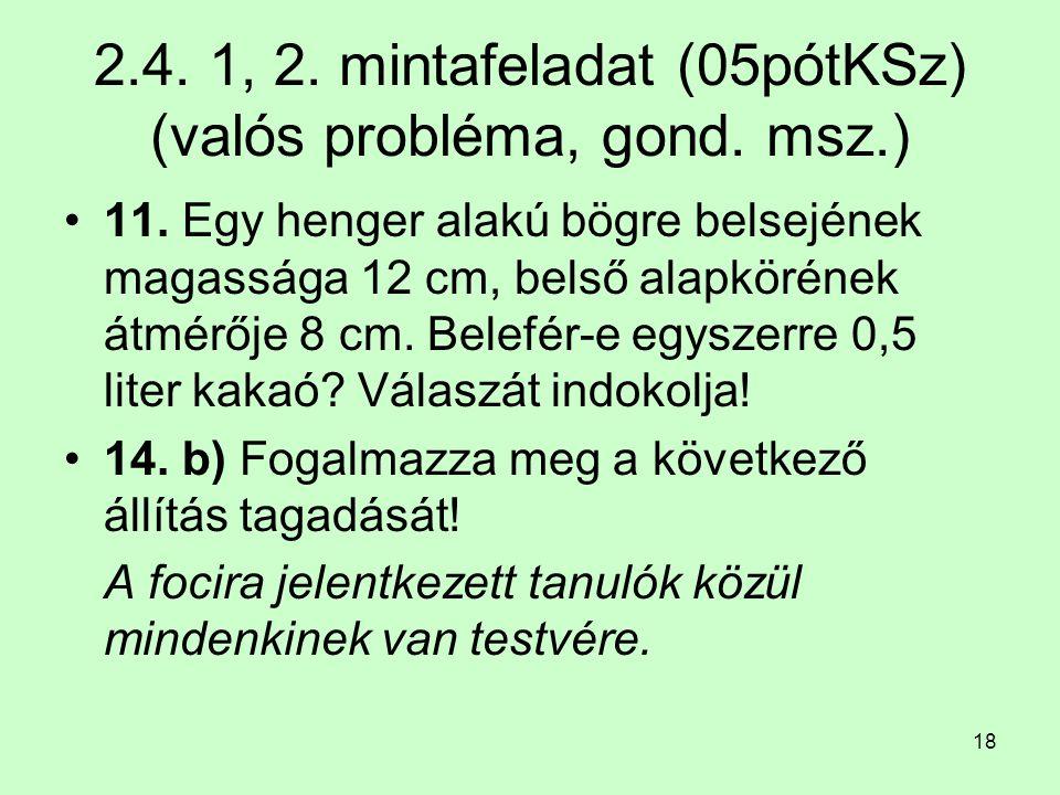 2.4. 1, 2. mintafeladat (05pótKSz) (valós probléma, gond. msz.)