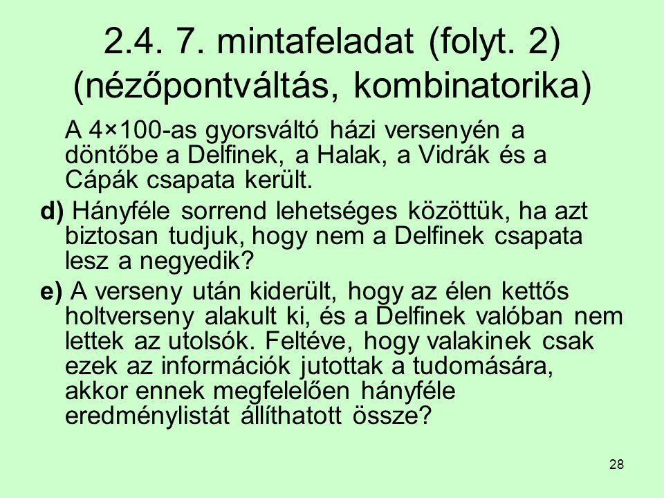 2.4. 7. mintafeladat (folyt. 2) (nézőpontváltás, kombinatorika)