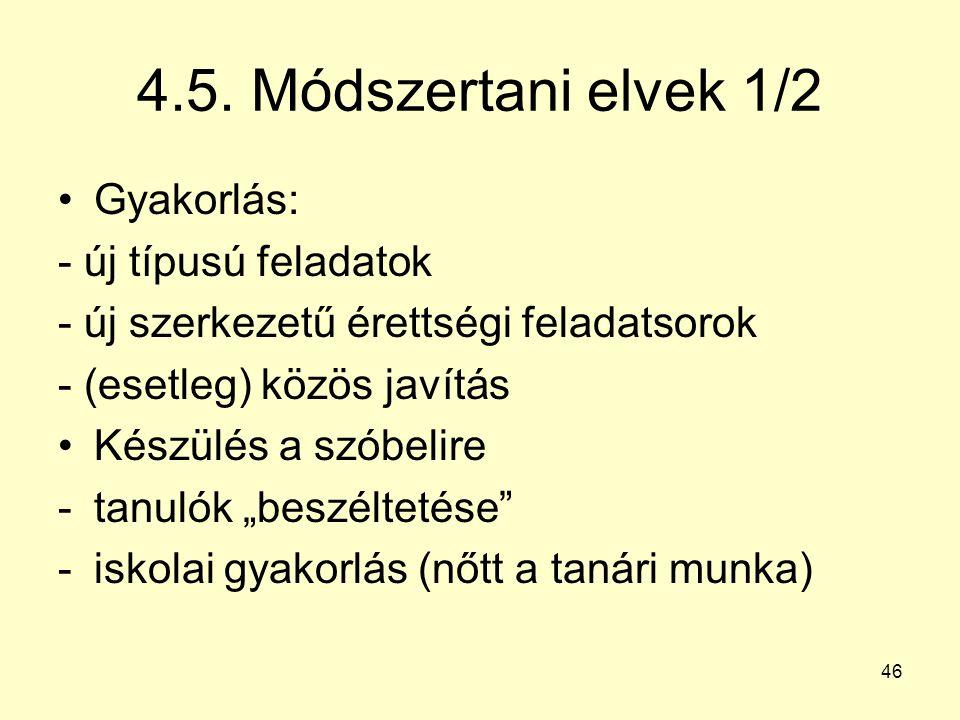 4.5. Módszertani elvek 1/2 Gyakorlás: - új típusú feladatok