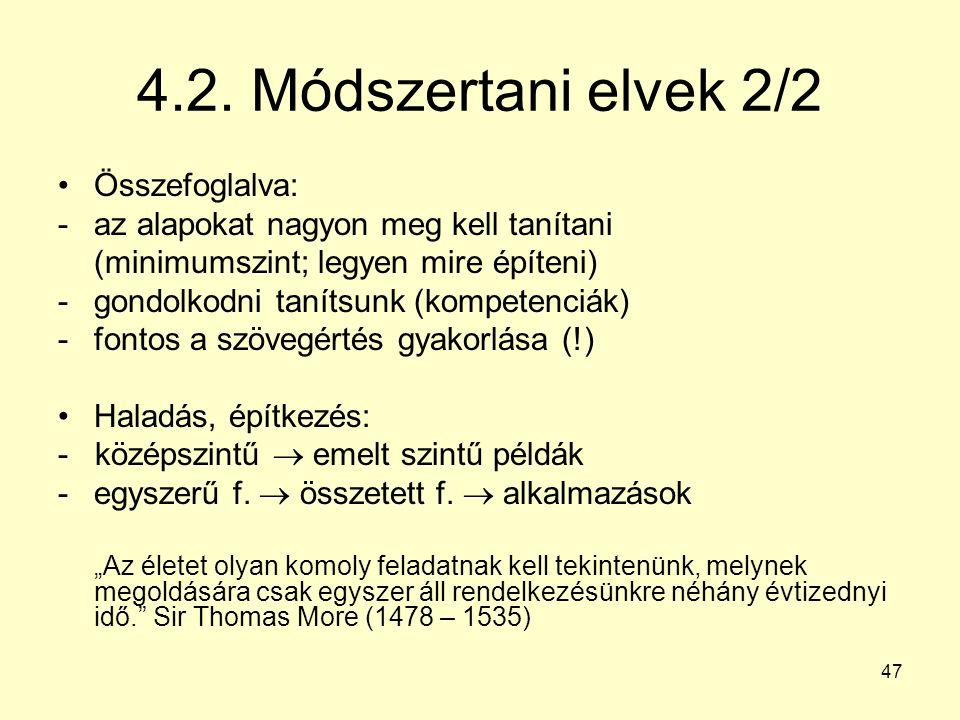 4.2. Módszertani elvek 2/2 Összefoglalva: