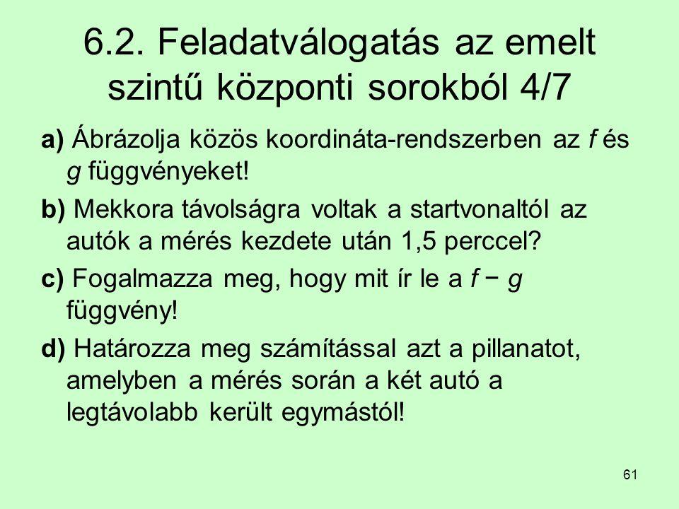 6.2. Feladatválogatás az emelt szintű központi sorokból 4/7