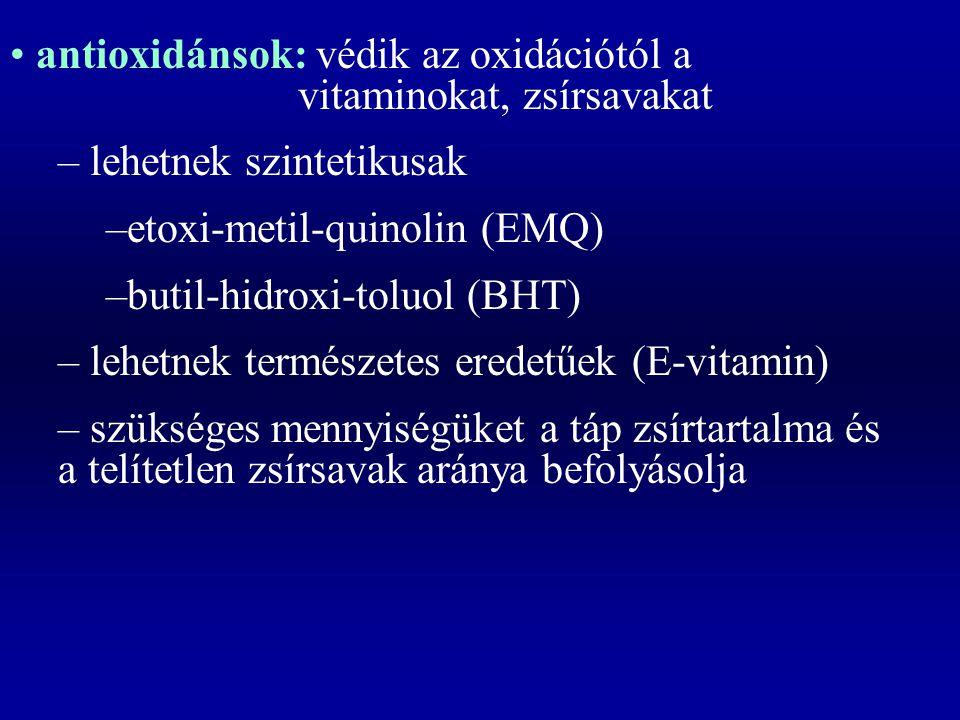 antioxidánsok: védik az oxidációtól a vitaminokat, zsírsavakat