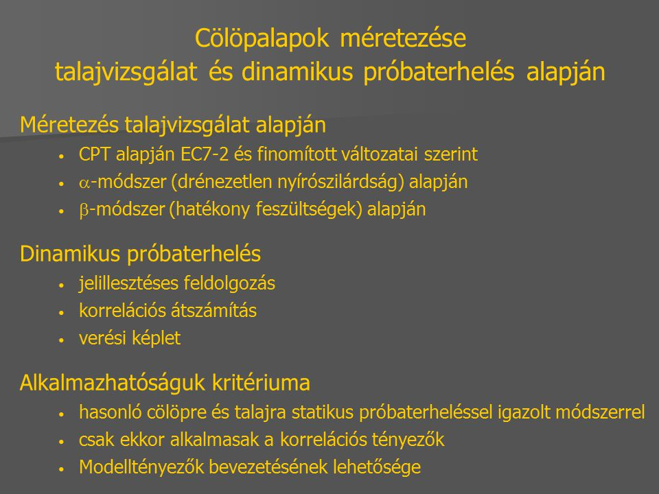 Cölöpalapok méretezése talajvizsgálat és dinamikus próbaterhelés alapján