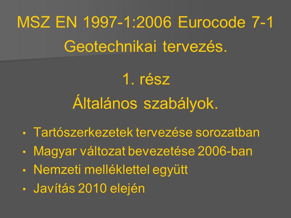 MSZ EN 1997-1:2006 Eurocode 7-1 Geotechnikai tervezés. 1