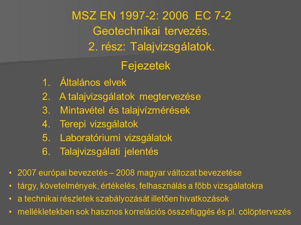 MSZ EN 1997-2: 2006 EC 7-2 Geotechnikai tervezés. 2