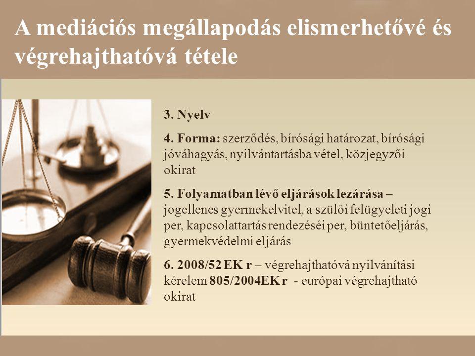 A mediációs megállapodás elismerhetővé és végrehajthatóvá tétele