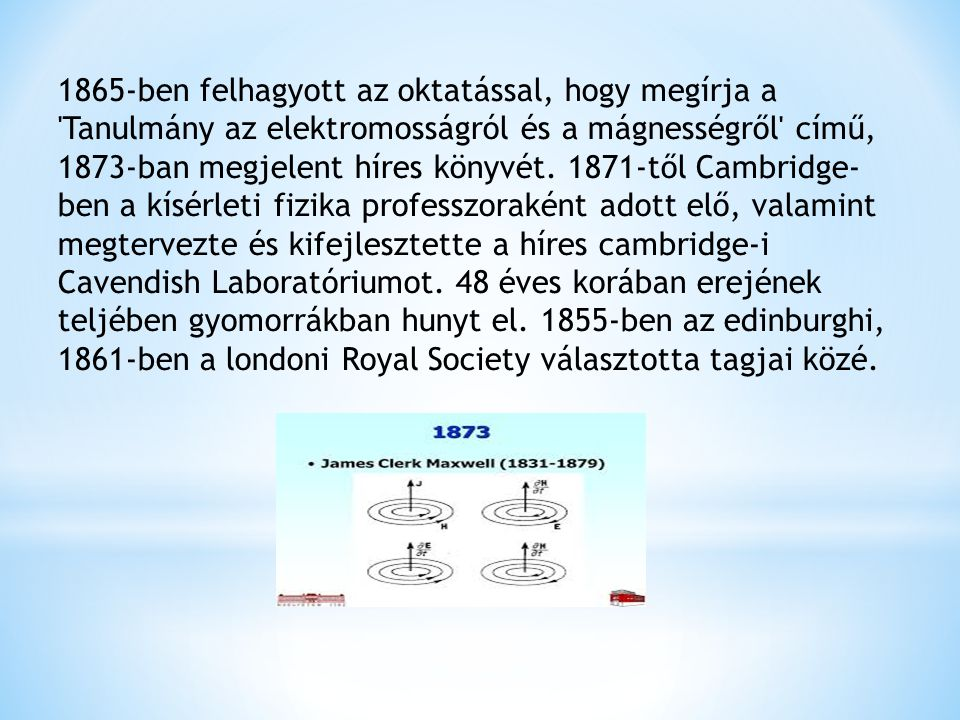 1865-ben felhagyott az oktatással, hogy megírja a Tanulmány az elektromosságról és a mágnességről című, 1873-ban megjelent híres könyvét.
