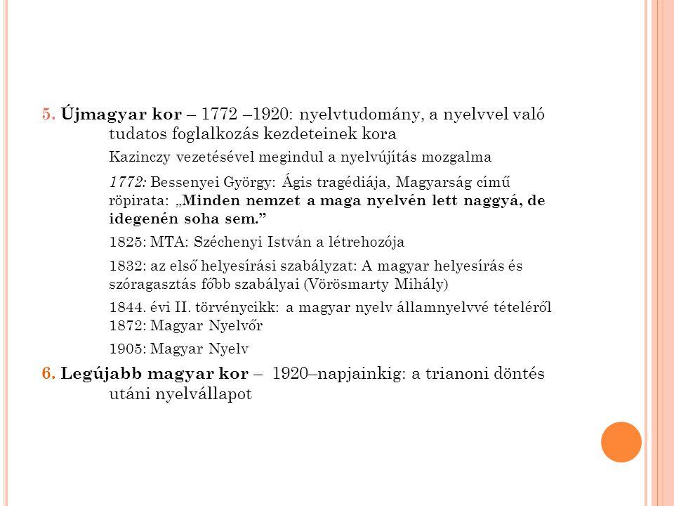 5. Újmagyar kor – 1772 –1920: nyelvtudomány, a nyelvvel való