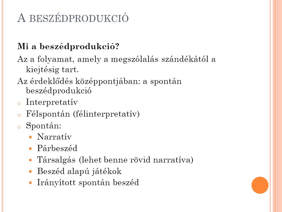 A beszédprodukció Mi a beszédprodukció