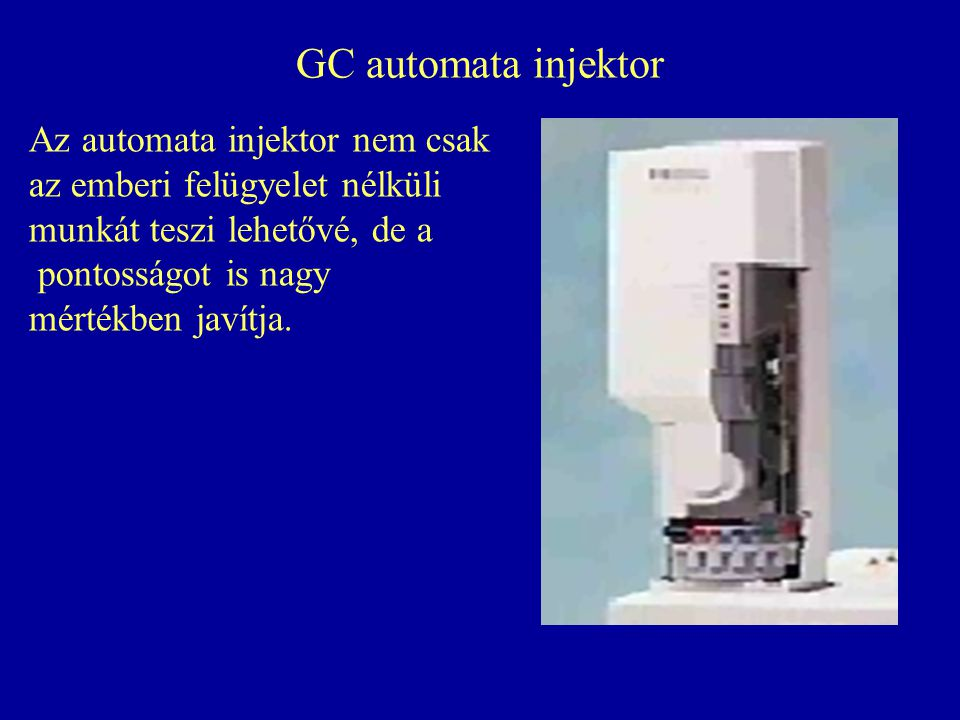 GC automata injektor Az automata injektor nem csak
