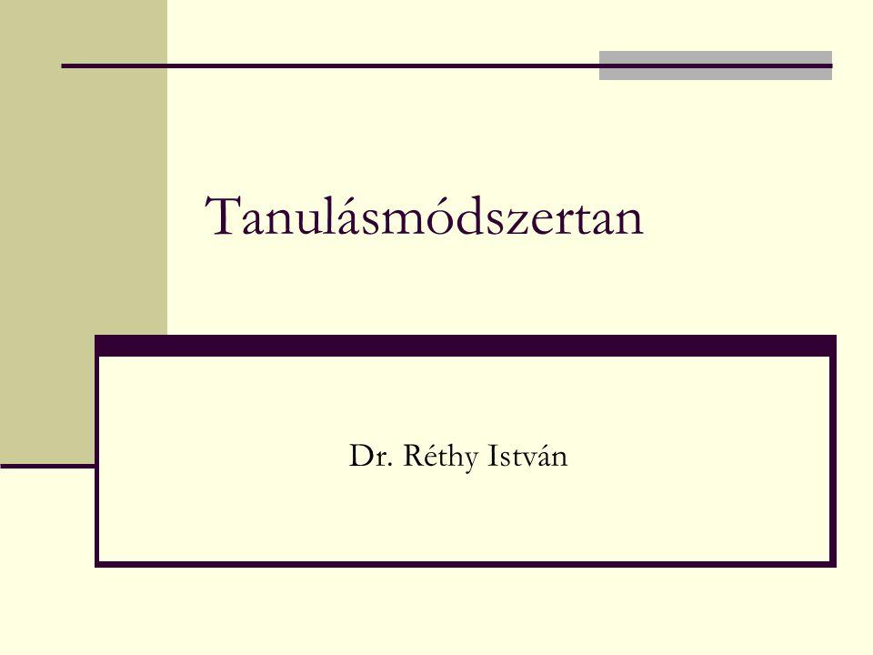 Tanulásmódszertan Dr. Réthy István