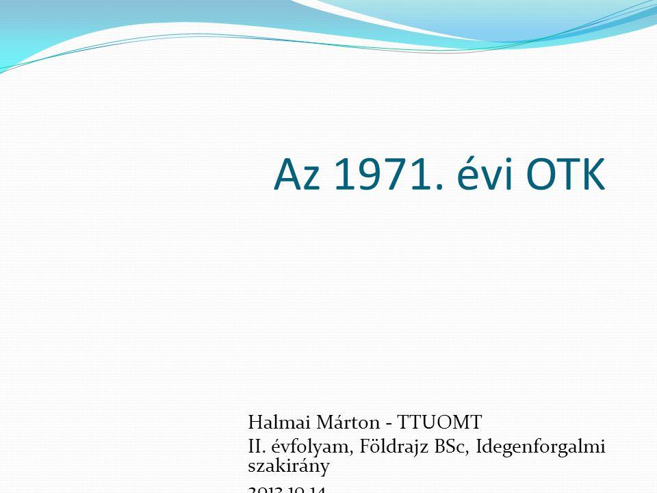 Az 1971. évi OTK Halmai Márton - TTUOMT
