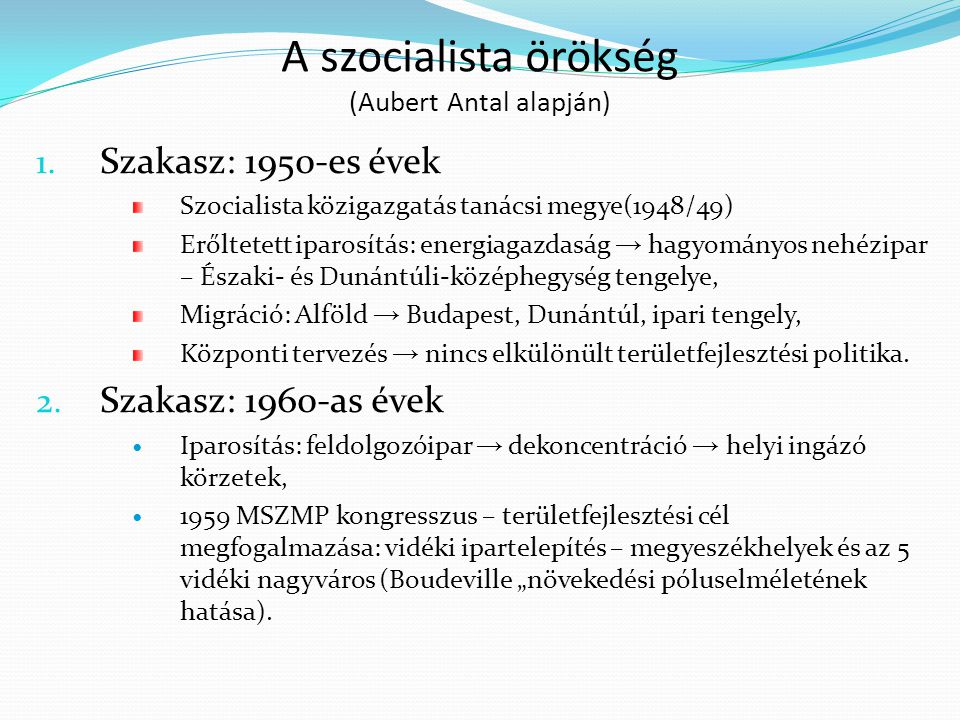 A szocialista örökség (Aubert Antal alapján)