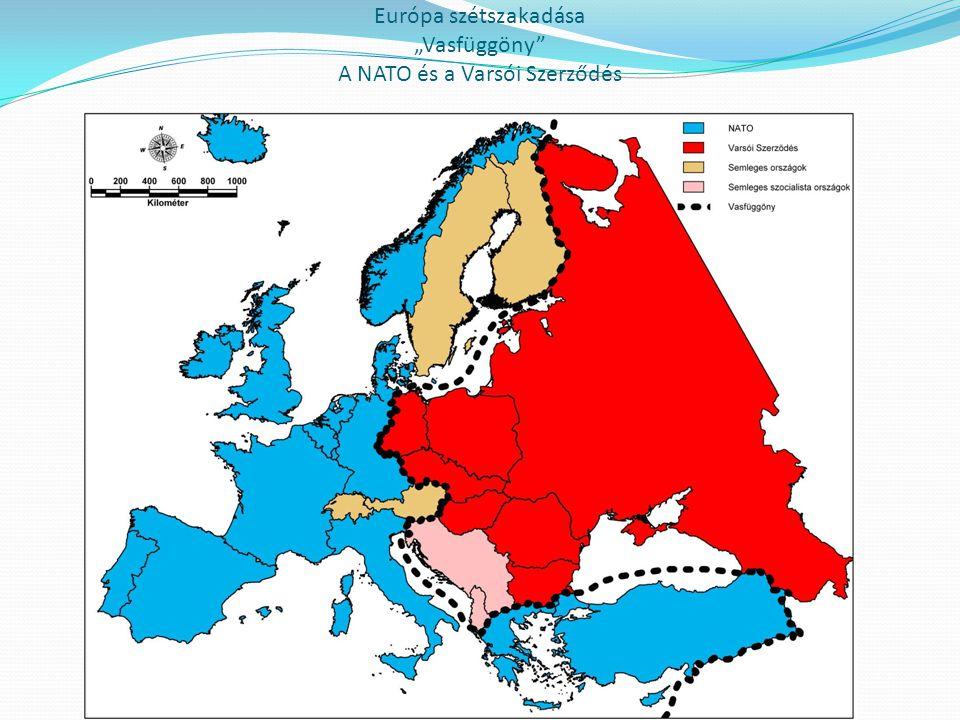 """Európa szétszakadása """"Vasfüggöny A NATO és a Varsói Szerződés"""