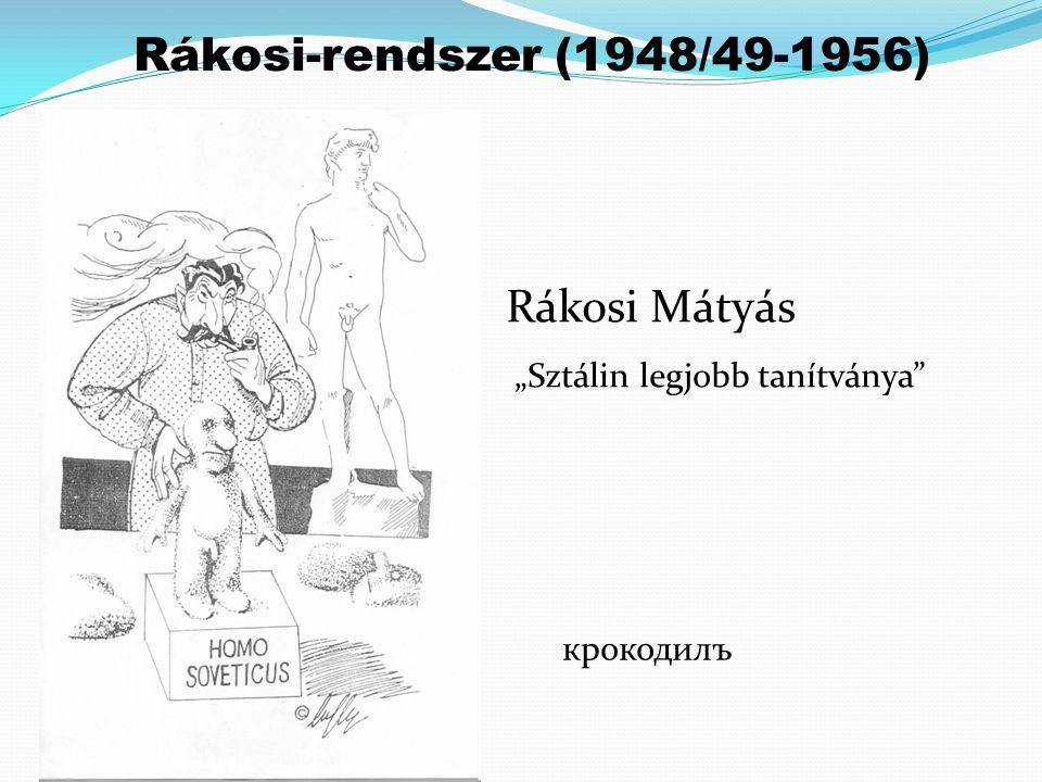 Rákosi-rendszer (1948/49-1956) Rákosi Mátyás