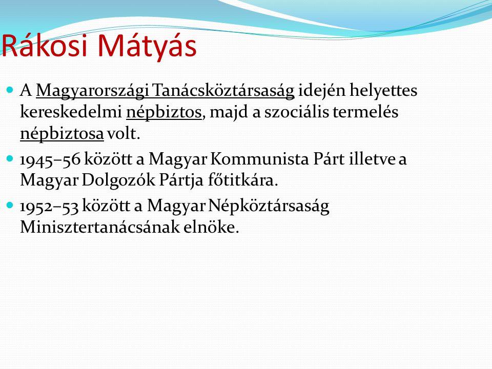 Rákosi Mátyás A Magyarországi Tanácsköztársaság idején helyettes kereskedelmi népbiztos, majd a szociális termelés népbiztosa volt.