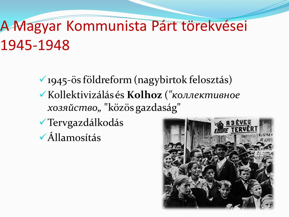 A Magyar Kommunista Párt törekvései 1945-1948