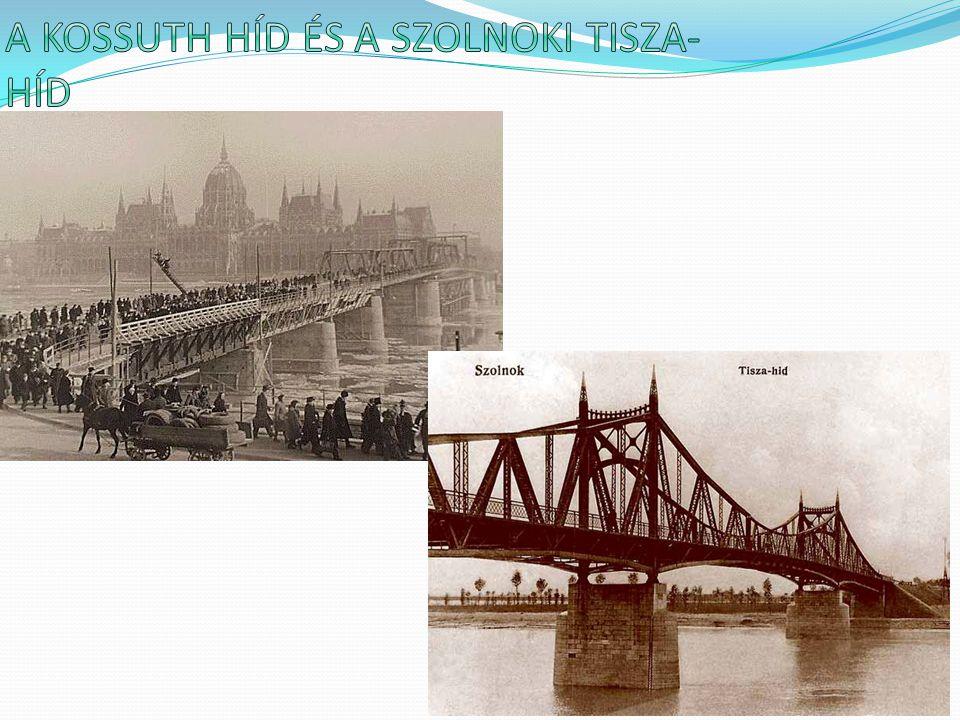 a Kossuth híd és a szolnoki Tisza-híd