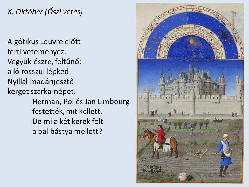 X. Október (Őszi vetés) A gótikus Louvre előtt. férfi veteményez. Vegyük észre, feltűnő: a ló rosszul lépked.