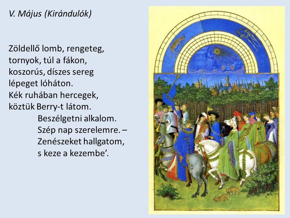 V. Május (Kirándulók) Zöldellő lomb, rengeteg, tornyok, túl a fákon, koszorús, díszes sereg. lépeget lóháton.