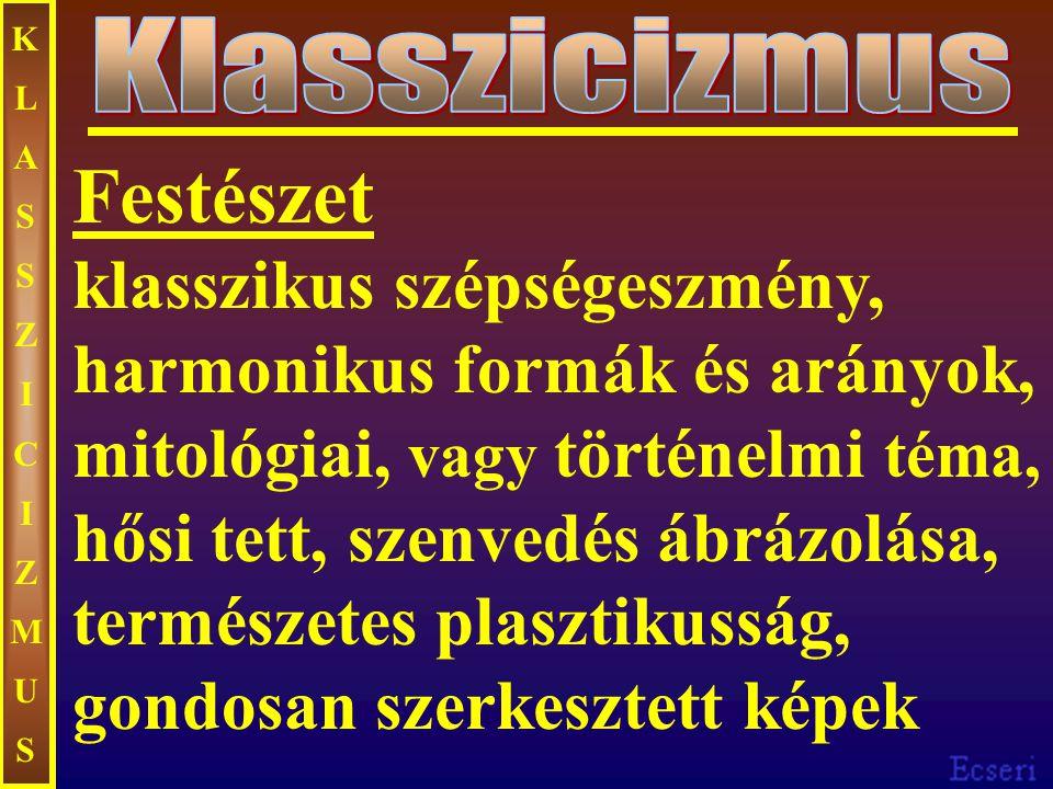 KLASSZICIZMUS Klasszicizmus.