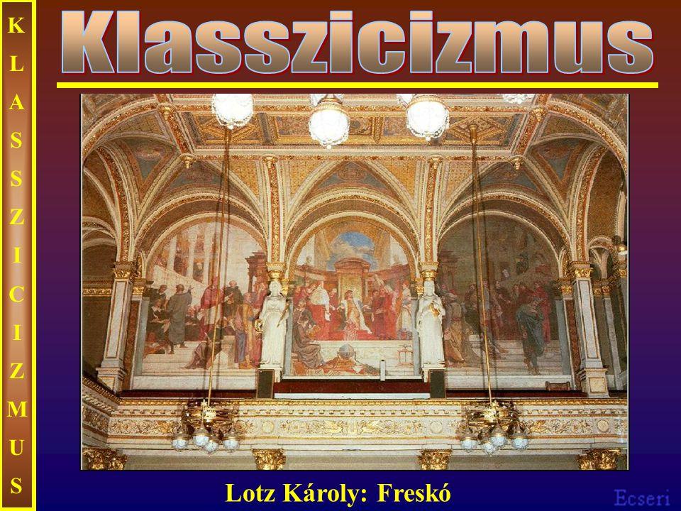 KLASSZICIZMUS Klasszicizmus Lotz Károly: Freskó