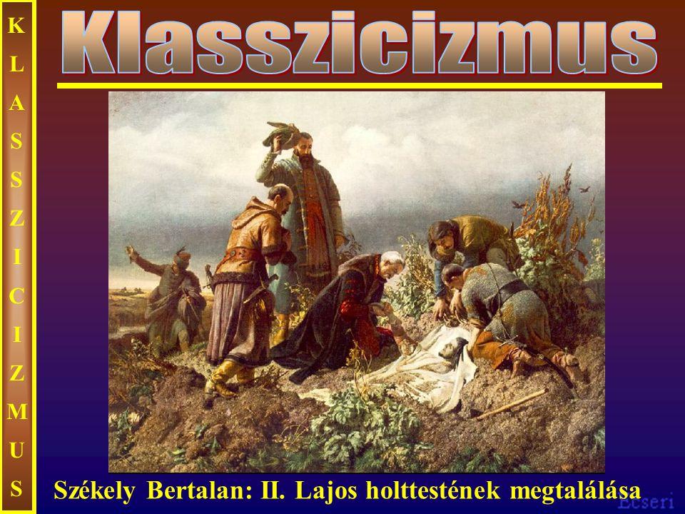 Klasszicizmus Székely Bertalan: II. Lajos holttestének megtalálása