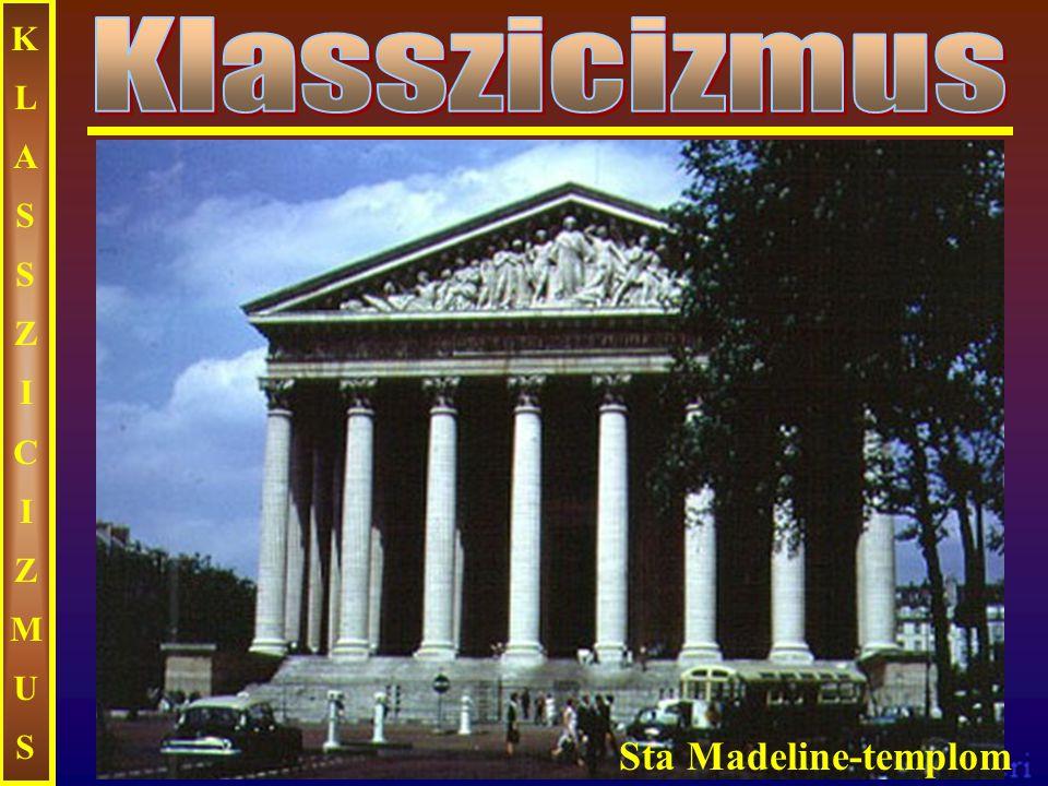 KLASSZICIZMUS Klasszicizmus Sta Madeline-templom
