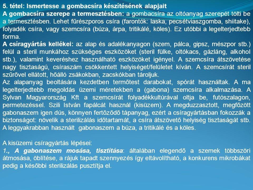 5. tétel: Ismertesse a gombacsíra készítésének alapjait