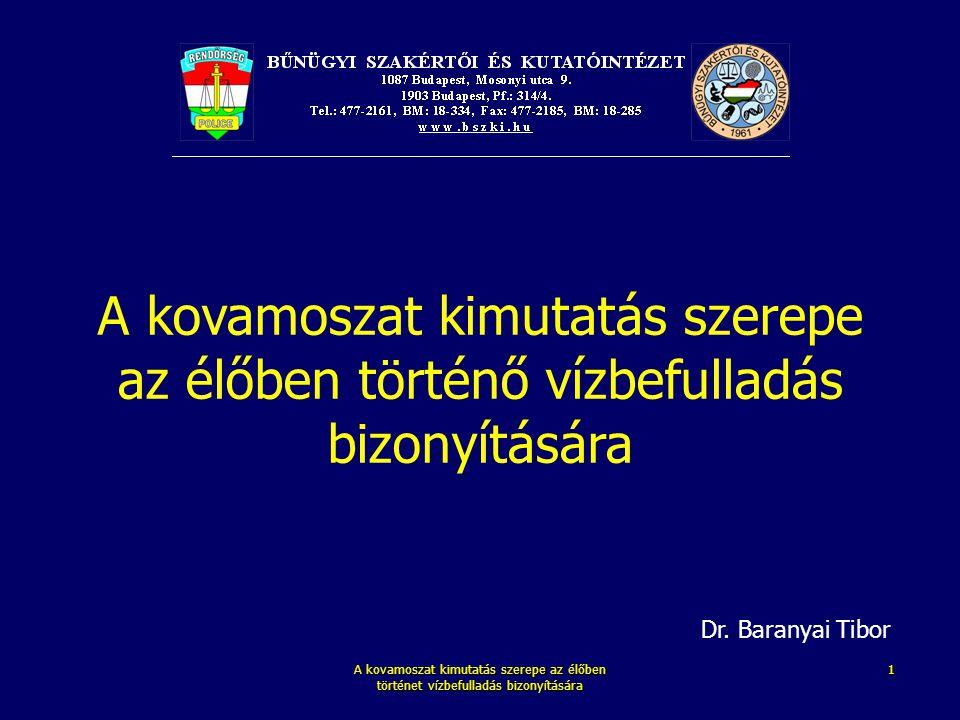 A kovamoszat kimutatás szerepe az élőben történő vízbefulladás bizonyítására