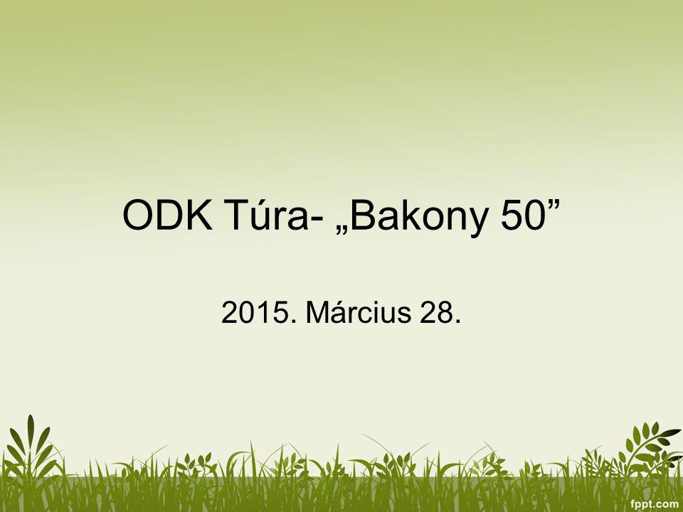 "ODK Túra- ""Bakony 50 2015. Március 28."