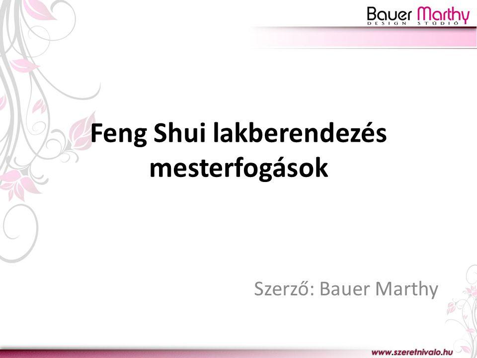 Feng Shui lakberendezés mesterfogások
