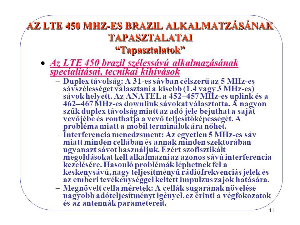 AZ LTE 450 MHZ-ES BRAZIL ALKALMATZÁSÁNAK TAPASZTALATAI Tapasztalatok