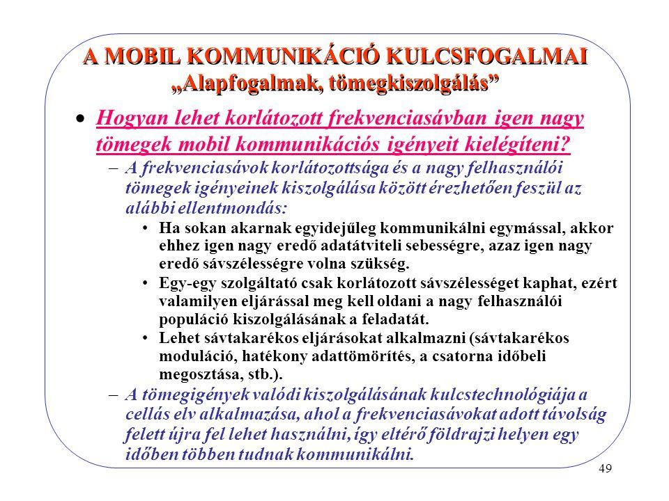 """A MOBIL KOMMUNIKÁCIÓ KULCSFOGALMAI """"Alapfogalmak, tömegkiszolgálás"""