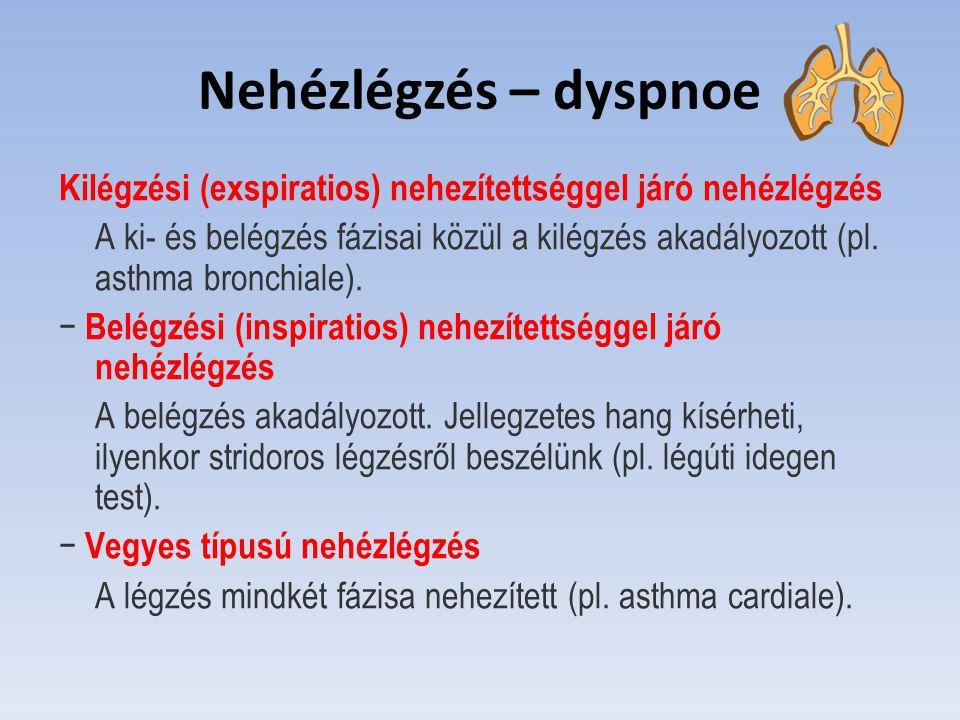 Nehézlégzés – dyspnoe Kilégzési (exspiratios) nehezítettséggel járó nehézlégzés.