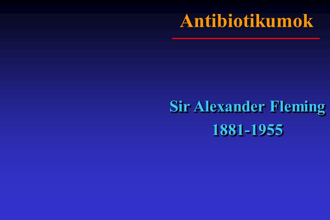 Antibiotikumok Sir Alexander Fleming 1881-1955