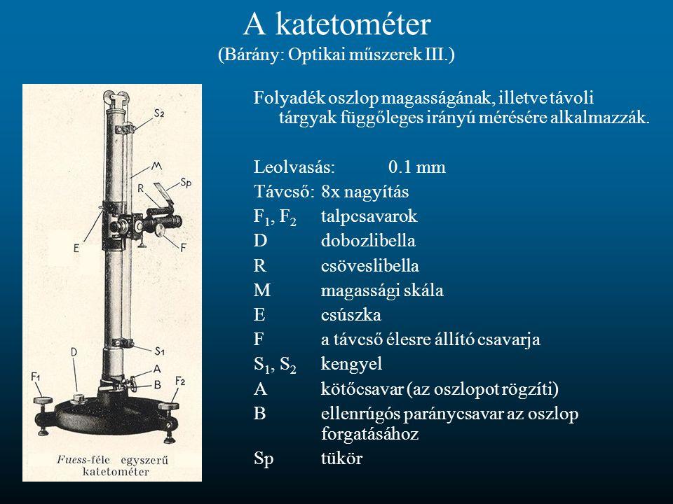 A katetométer (Bárány: Optikai műszerek III.)