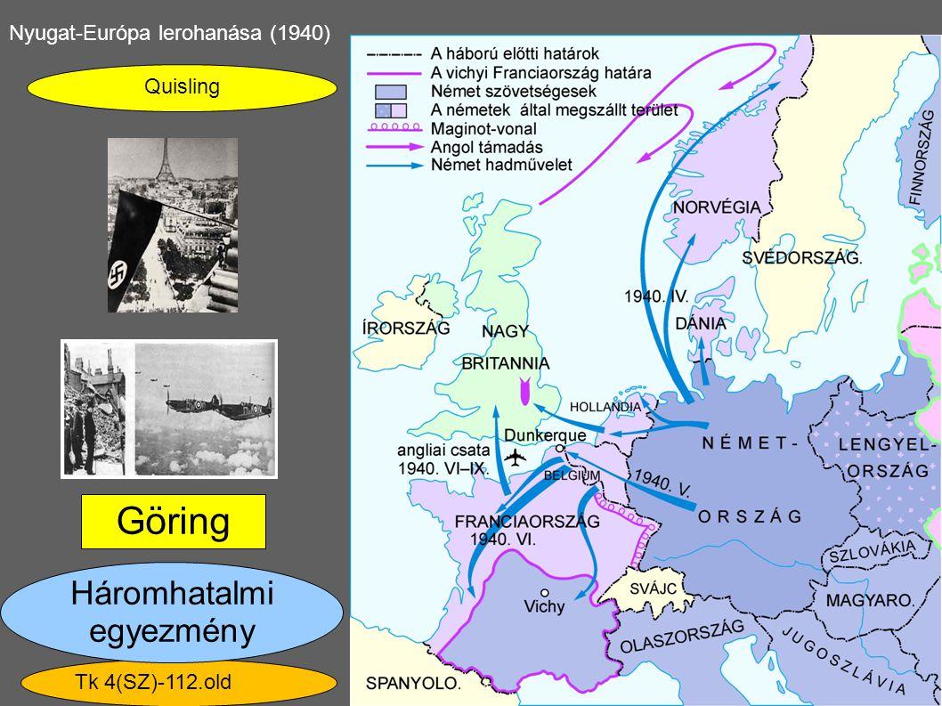 Göring Háromhatalmi egyezmény Nyugat-Európa lerohanása (1940) Quisling