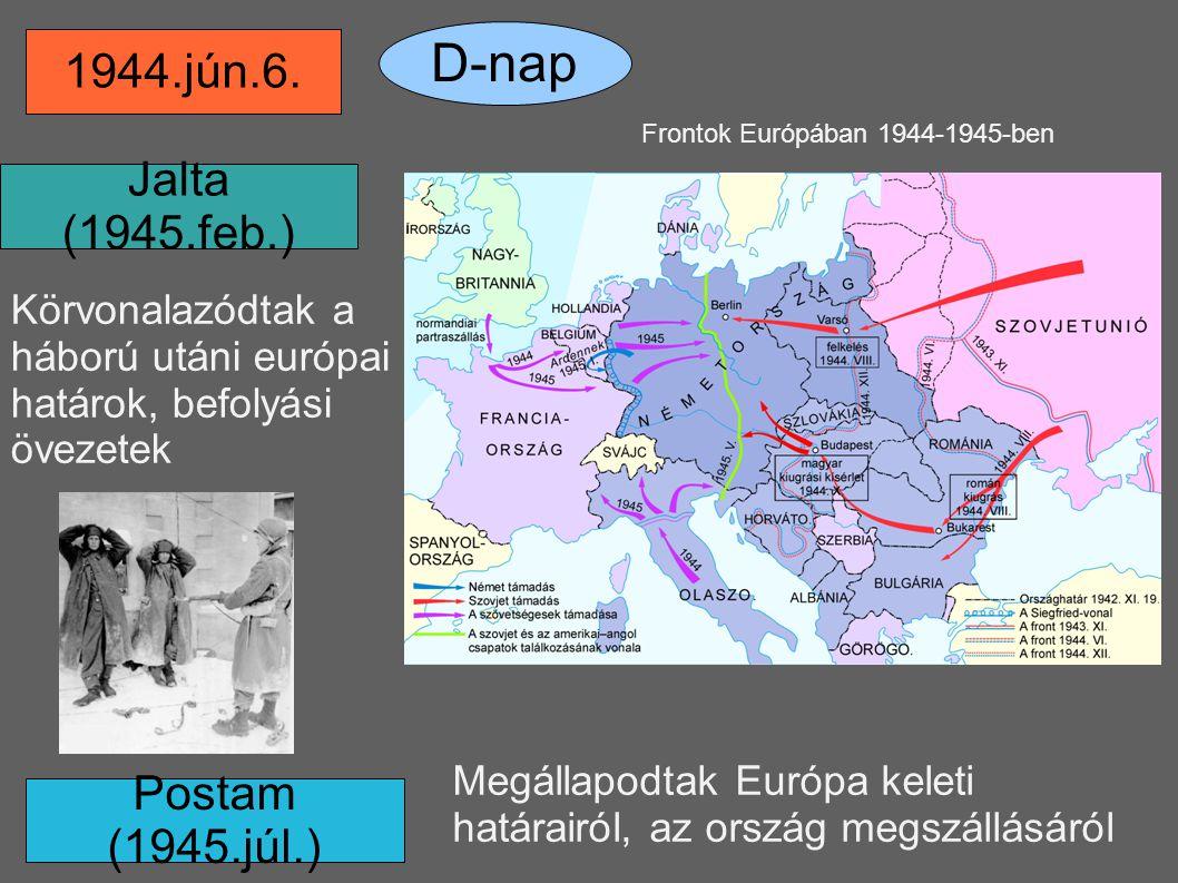 D-nap 1944.jún.6. Jalta (1945.feb.) Postam (1945.júl.)