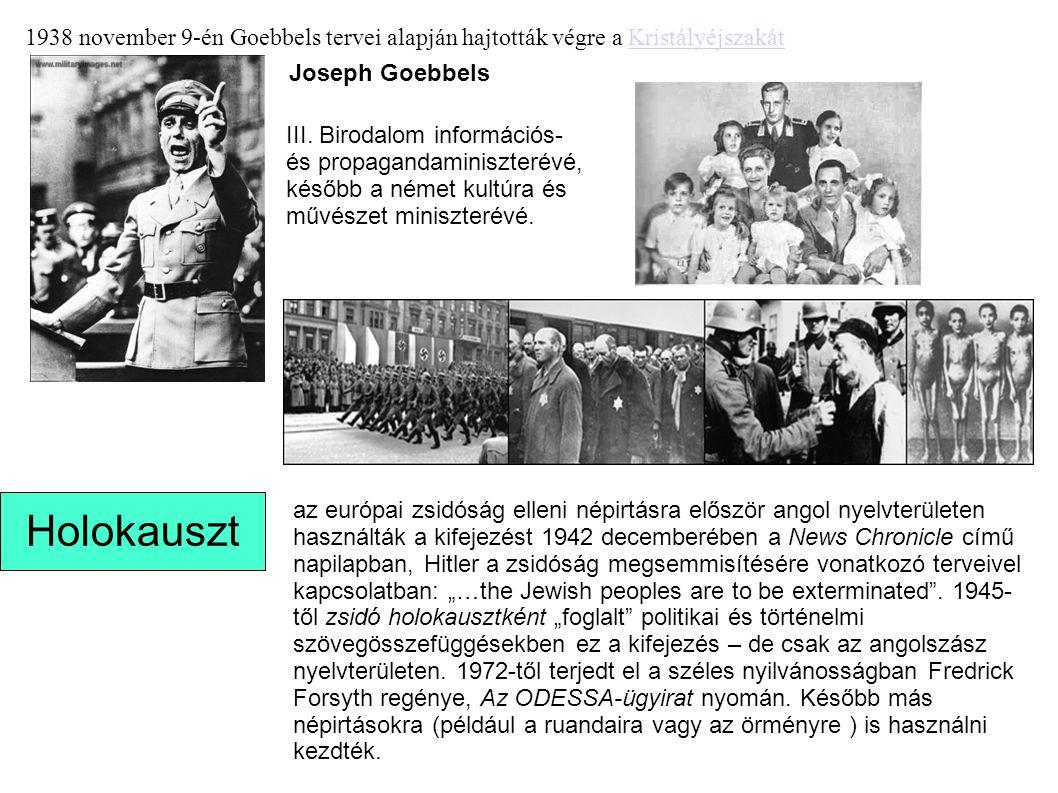 1938 november 9-én Goebbels tervei alapján hajtották végre a Kristályéjszakát
